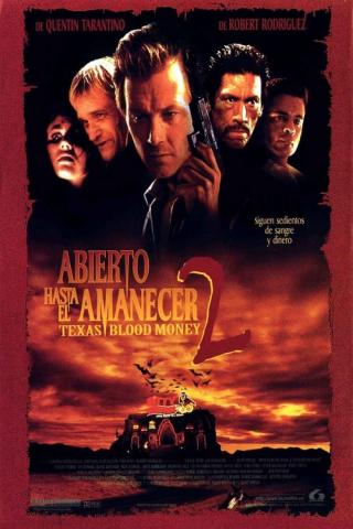 Abierto hasta el amanecer 2: Texas Blood Money (1999)